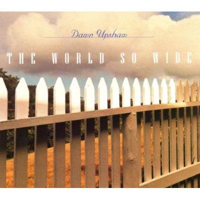 Dawn Upshaw World